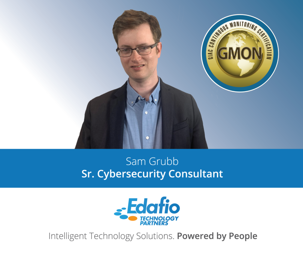 Sam Grubb has earned the highly specialized and significant GIAC Continuous Monitoring Certification (GMON